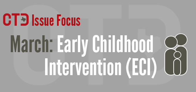 CTD Issue Focus March: Early Childhood Intervention (ECI)