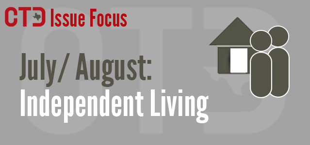CTD Issue Focus banner: July/ August Independent Living