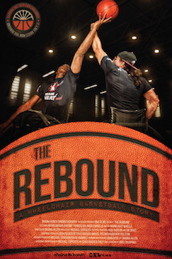The Rebound poster. A photo of two wheelchair basketball players at tip off in a dark arena, each reaching for the ball in the air. On the bottom half, the words The Rebound a wheelchair basketball story appear across an orange basketball, with film credits underneath.