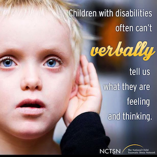 Children with disabilities often can't verbally tell us what they are feeling and thinking.