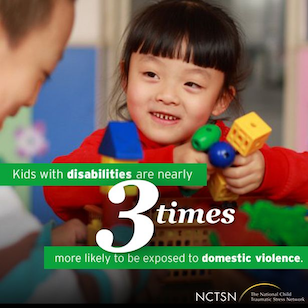 Kids with disabilities are nearly 3 times more likely to be exposed to domestic violence